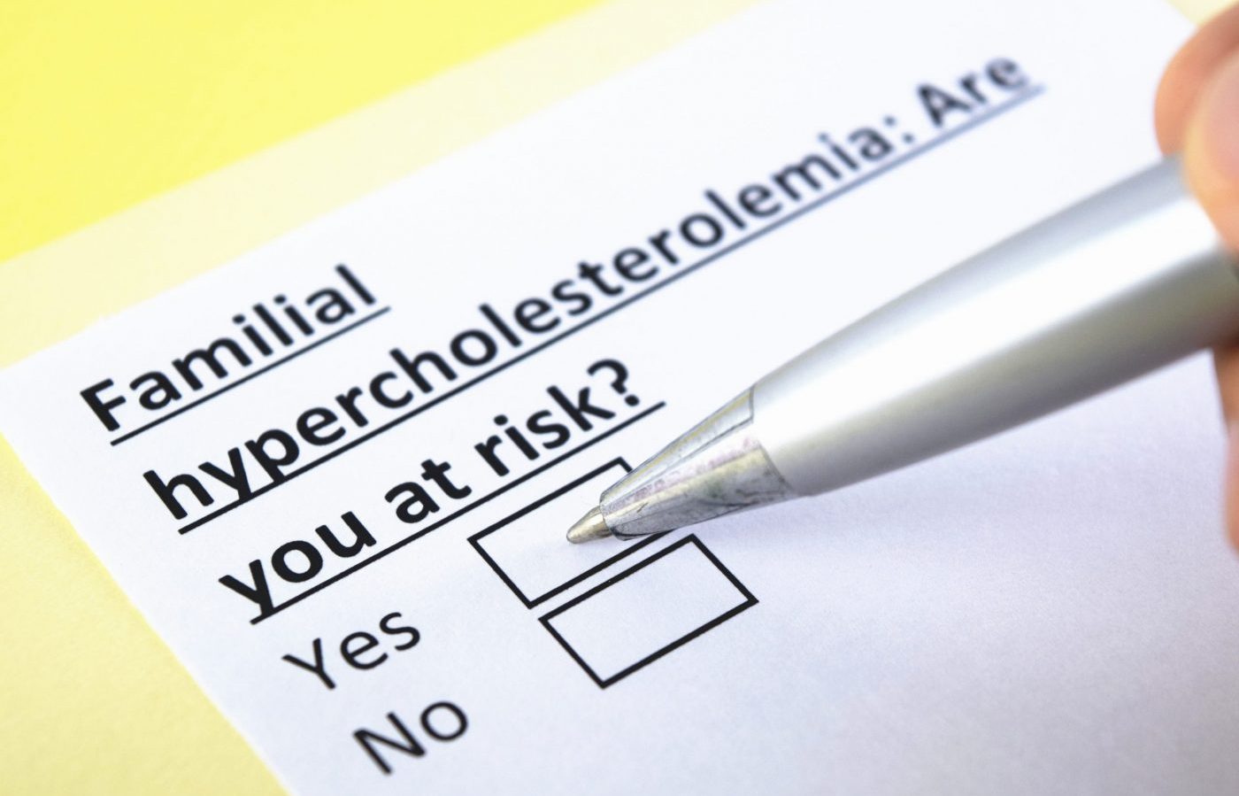 Familial Hypercholesterolemia: Are you at risk? Yes or no